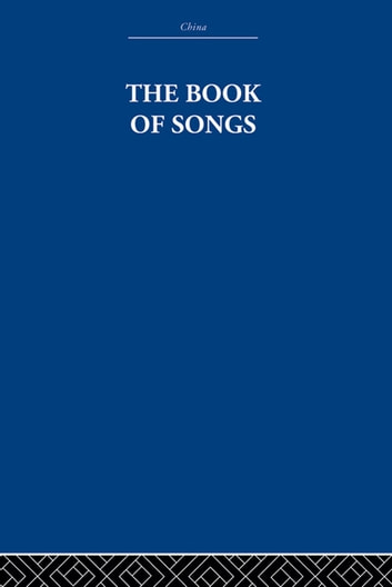 The Book of Songs ebook by The Arthur Waley Estate,Arthur Waley