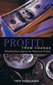 Profit from Change ebook by Troy Korsgaden
