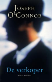 De verkoper ebook by Joseph O'Connor