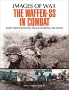 The Waffen-SS in Combat ebook by Bob Carruthers