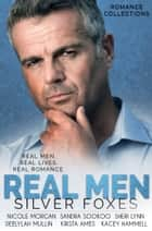 Real Men - (Silver Foxes) ebook by Nicole Morgan, Sandra Sookoo, Sheri Lynn,...