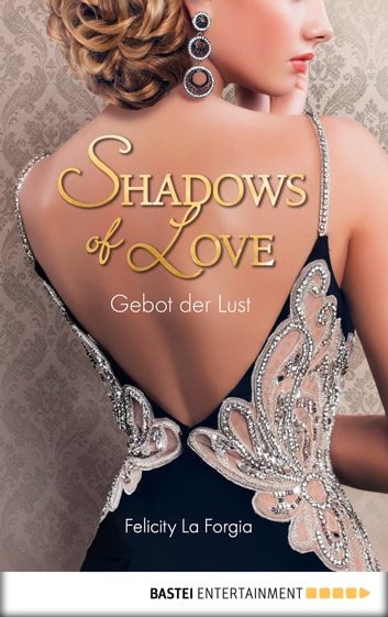 Gebot der Lust - Shadows of Love ebook by Felicity La Forgia