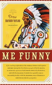 Me Funny ebook by Drew Hayden Taylor