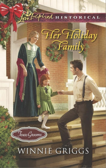 Her Holiday Family (Mills & Boon Love Inspired Historical) (Texas Grooms (Love Inspired Historical), Book 5) ebook by Winnie Griggs