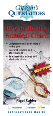 How To Read a Nautical Chart: A Captain's Quick Guide ebook by Nigel Calder