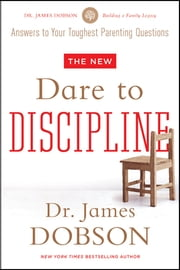 The New Dare to Discipline ebook by James C. Dobson