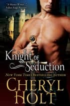 KNIGHT OF SEDUCTION ebook by
