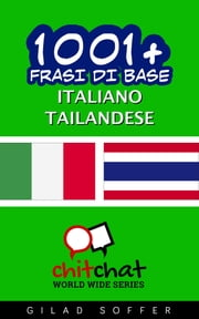 1001+ Frasi di Base Italiano - Tailandese ebook by Gilad Soffer