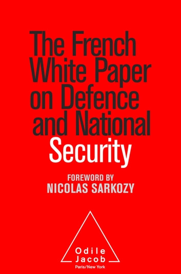 The French White Paper on Defence and National Security ebook by Commission du Livre blanc