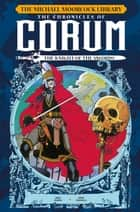 The Michael Moorcock Lirbary - The Chronicles of Corum Volume 1: The Knight of the Swords Vol. 11 ebook by Mike Baron, Mike Mignola, Kelley Jones,...