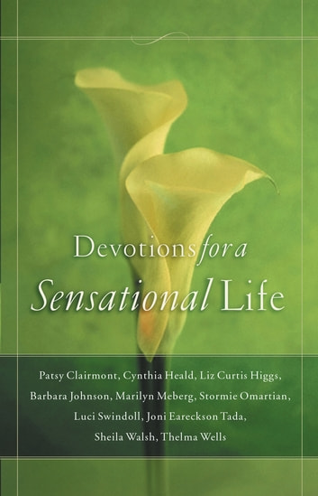 Devotions for a Sensational Life - 432 Things to Do for Yourself and Others that Just Might Make this the Best Christmas Ever ebook by Women of Faith