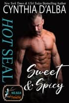 Hot SEAL, Sweet and Spicy ebook by