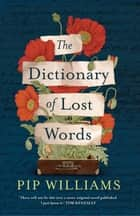 The Dictionary of Lost Words ebook by Pip Williams