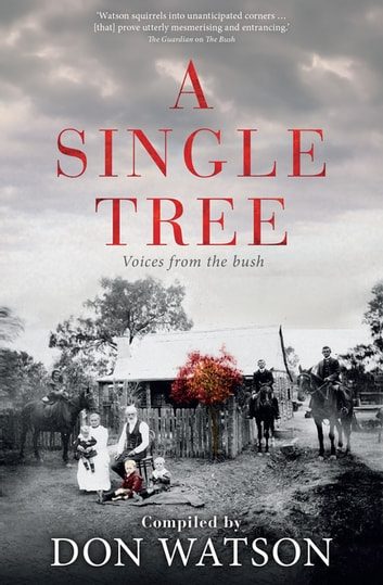 A Single Tree ebook by Don Watson