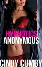 Hypnotics Anonymous ebook by Cindy Cumby