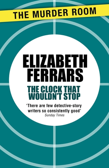 The Clock That Wouldn't Stop ebook by Elizabeth Ferrars