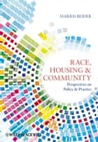 Race, Housing and Community ebook by Harris Beider