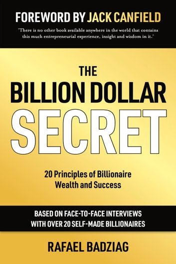 The Billion Dollar Secret: 20 Principles of Billionaire Wealth and Success ebook by Rafael Badziag