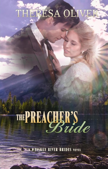 The Preacher's Bride - Whiskey River Brides, #4 ebook by Theresa Oliver