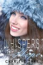 Whispers of Hope ebook by Charlene Carr