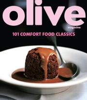 Olive: 101 Comfort Food Classics ebook by Janine Ratcliffe