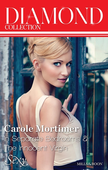 Carole Mortimer Diamond Collection 201404/In Separate Bedrooms/The Innocent Virgin ebook by Carole Mortimer