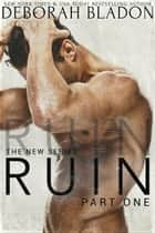RUIN - The RUIN Series, #1 ebook by Deborah Bladon