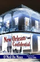 New Orleans Confidential ebook by O'Neil De Noux