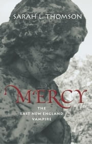 Mercy: The Last New England Vampire ebook by Sarah L Thomson