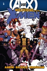 Wolverine & The X-Men by Jason Aaron Vol. 3 ebook by Jason Aaron,Chris Bachalo,Nick Bradshaw
