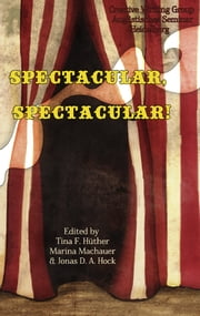 Spectacular, Spectacular! ebook by Marina Machauer,Tina F. Hüther,Jonas D. A. Hock