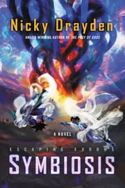 Escaping Exodus: Symbiosis - A Novel ebook by Nicky Drayden