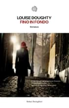Fino in fondo ebook by Louise Doughty