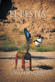 El Bestia - The Beast ebook by Charles F. Lee