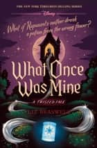 What Once Was Mine - A Twisted Tale ebook by