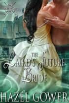 The Laird's Future Bride ebook by Hazel Gower