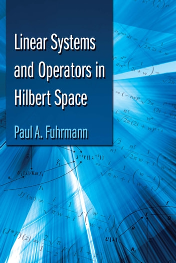 Linear Systems and Operators in Hilbert Space ebook by Paul A. Fuhrmann