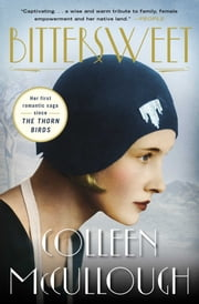 Bittersweet - A Novel ebook by Colleen McCullough