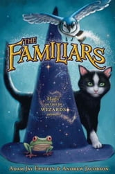 The Familiars ebook by Adam Jay Epstein,Andrew Jacobson