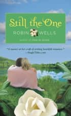 Still the One ebook by Robin Wells