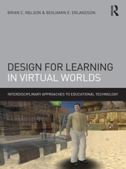 Design for Learning in Virtual Worlds ebook by Brian C. Nelson,Benjamin E. Erlandson