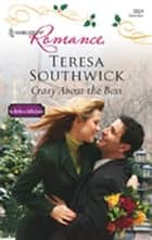 Crazy About the Boss ebook by Teresa Southwick