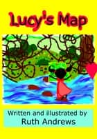 Lucy's Map ebook by Ruth Andrews