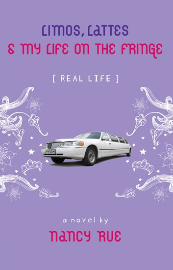 Limos, Lattes and My Life on the Fringe (Enhanced Edition) ebook by Nancy N. Rue
