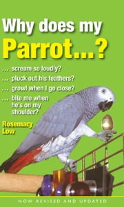 Why Does My Parrot…? ebook by Rosemary Low