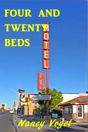 Four and Twenty Beds ebook by Nancy Vogel
