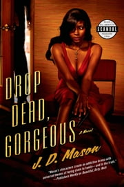 Drop Dead, Gorgeous ebook by J. D. Mason