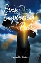 Praise Empowering Poetry ebook by