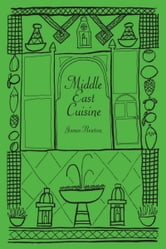 Middle East Cookbook: Middle East Cuisine ebook by James Newton
