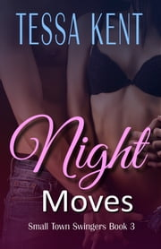 Night Moves eBook by Tessa Kent